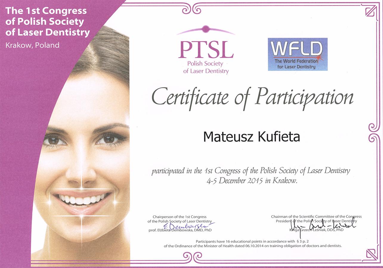Certyfikat uczestnictwa lekarza stomatologa Mateusza Kufiety w Pierwszym Kongresie Polskiego Towarzystwa Stomatologii Laserowej