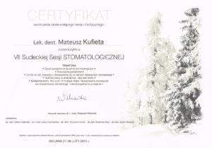 Certyfikat ukończenia ukończenia doskonalącego kursu medycznego Lek. den. Mateusza Kufiety w VII Studenckiej Sesji Stomatologicznej