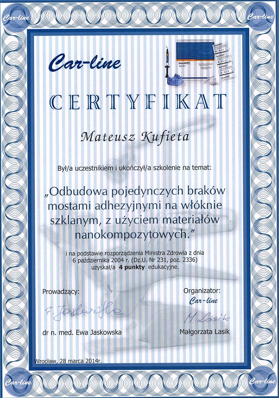 Certyfikat uczestnictwa w szkoleniu na temat odbudowy pojedynczych braków mostami adhezyjnymi na włóknie szklanym z użyciem materiałów nanokompozytowych